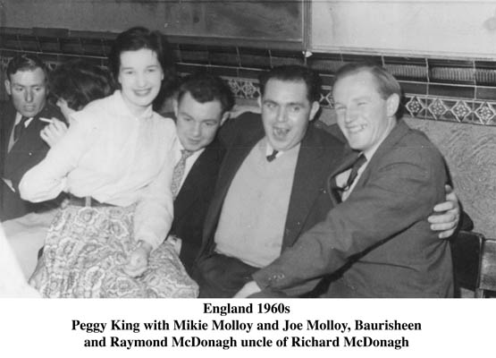 Peggy King., Mikie and Joe Molloy, Baurisheen. Raymond McDonagh. England