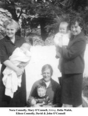 Nora Connolly, Delia Walsh, Mary O'Connell with Eileen Connolly, David and John O'Connell