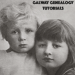 Galway Genealogy Tutorials