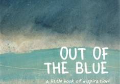 Out of the Blue - A Little Book of Inspiration